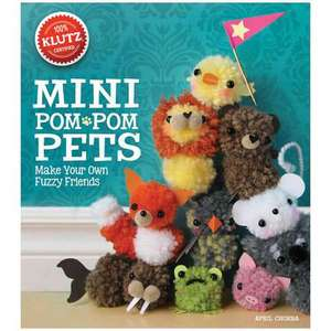 Mini POM-POM Pets:  Make Your Own Fuzzy Friends de April Chorba