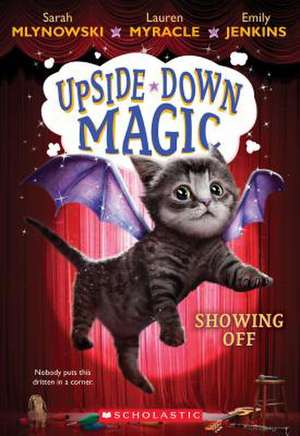 Showing Off (Upside-Down Magic #3) de Sarah Mlynowski