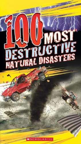 100 Most Destructive Natural Disasters Ever de Anna Claybourne