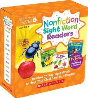Nonfiction Sight Word Readers Parent Pack Level D:  Teaches 25 Key Sight Words to Help Your Child Soar as a Reader! de Liza Charlesworth
