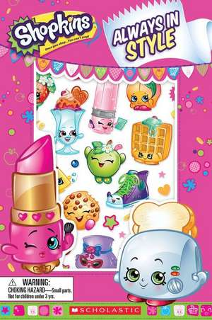 Always in Style (Shopkins:  Reader with Puffy Stickers) de Inc. Scholastic