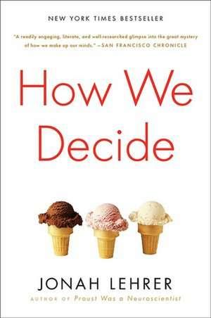 How We Decide de Jonah Lehrer