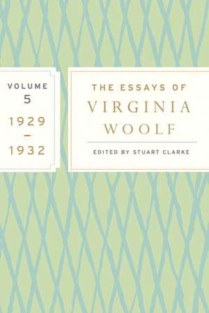 The Essays of Virginia Woolf, Vol. 5 1929-1932 de Virginia Woolf