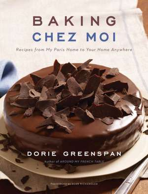 Baking Chez Moi: Recipes from My Paris Home to Your Home Anywhere de Dorie Greenspan