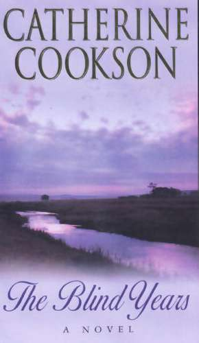 The Blind Years de  Catherine Cookson Charitable Trust