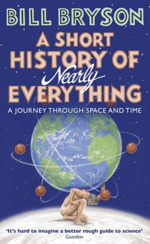 A Short History of Nearly Everything de Bill Bryson