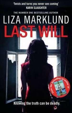 Last Will de Liza Marklund