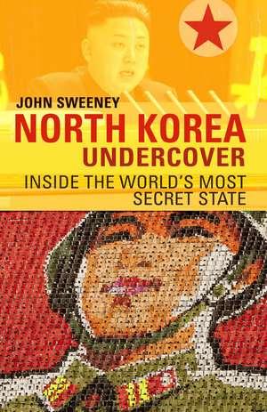 North Korea Undercover de John Sweeney