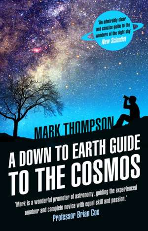Down to Earth Guide to the Cosmos de Mark Thompson