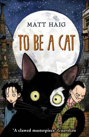 To Be A Cat de Matt Haig
