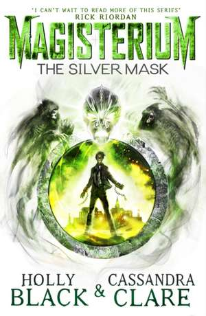 Magisterium 04: The Silver Mask de Cassandra Clare