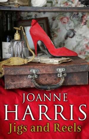 Jigs & Reels de Joanne Harris