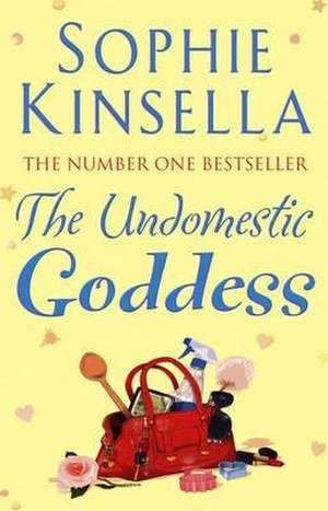 The Undomestic Goddess de Sophie Kinsella