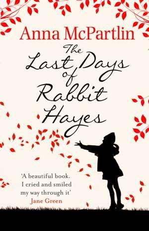 The Last Days of Rabbit Hayes de Anna McPartlin