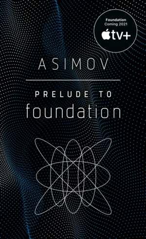 Prelude to Foundation de Isaac Asimov