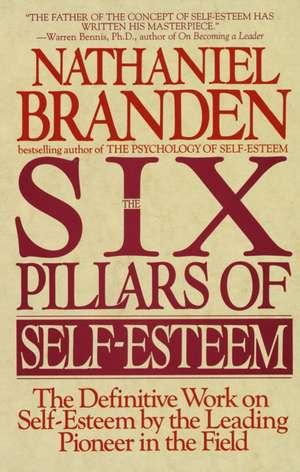 6 Pillars of Self-Esteem de Nathaniel Branden