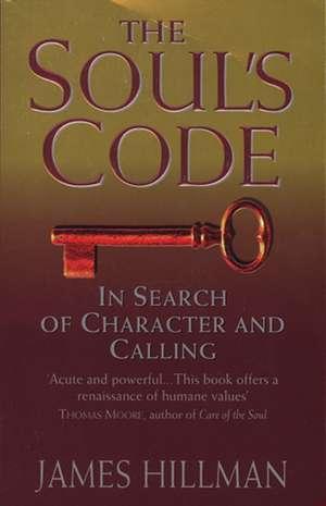 The Soul's Code de James Hillman