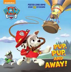 Pup, Pup, and Away! (Paw Patrol) de Random House