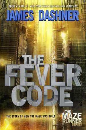 The Fever Code (Maze Runner, Book Five; Prequel) de James Dashner