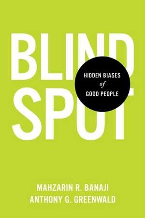 Blindspot:  Hidden Biases of Good People de Mahzarin R. Banaji