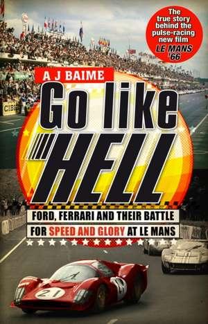Go Like Hell de A. J. Baime