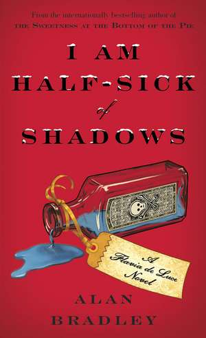 I Am Half-Sick of Shadows de Alan Bradley