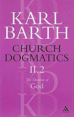 Church Dogmatics The Doctrine of God, Volume 2, Part2: The Election of God; The Command of God de Karl Barth
