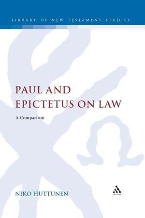 Paul and Epictetus on Law: A Comparison de Dr Niko Huttunen