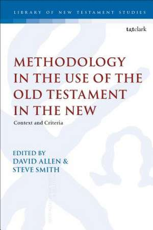 Methodology in the Use of the Old Testament in the New: Context and Criteria de David Allen
