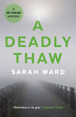 Deadly Thaw de Sarah Ward