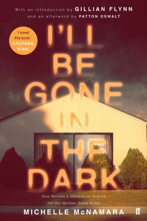 I'll Be Gone in the Dark de Michelle McNamara