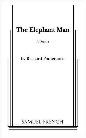 The Elephant Man de Bernard Pomerance
