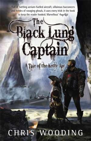 The Black Lung Captain de Chris Wooding