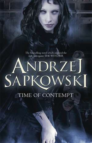 The Time of Contempt de Andrzej Sapkowski