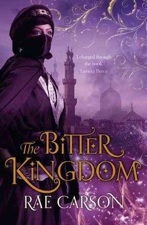 The Bitter Kingdom de Rae Carson