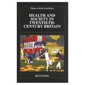 Health & Society in Twentieth-Century Britain