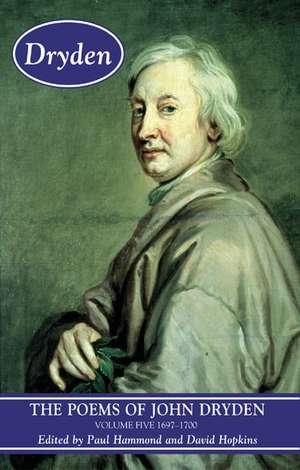 The Poems of John Dryden, Volume 5:  1697-1700 de Paul Hammond