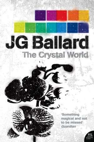 The Crystal World de J. G. Ballard