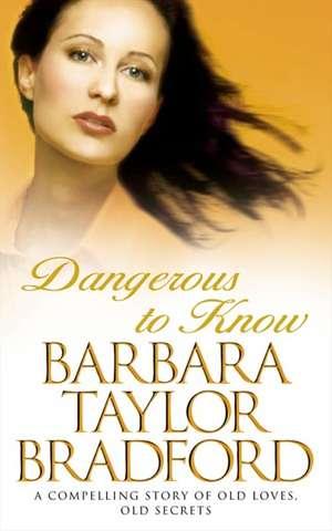 Dangerous to Know de Barbara Taylor Bradford