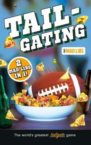 Tailgating Mad Libs: 2 Mad Libs in 1! de Mad Libs