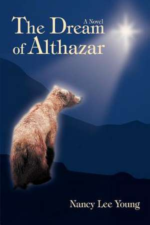The Dream of Althazar de Nancy Lee Young