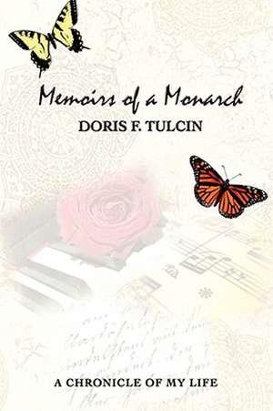 Memoirs of a Monarch de Doris F. Tulcin