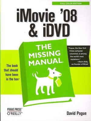 iMovie ′08 & iDVD: The Missing Manual de David Pogue