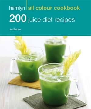 200 Juice Diet Recipes