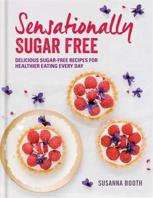 Sensationally Sugar Free de Susanna Booth
