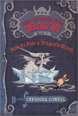 How to Ride a Dragon's Storm de Cressida Cowell