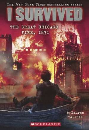 I Survived the Great Chicago Fire, 1871 de Lauren Tarshis