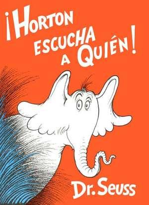 Horton Escucha a Quien (Horton Hears a Who) de  Dr. Seuss