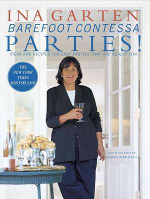 Barefoot Contessa Parties!:  Ideas and Recipes for Easy Parties That Are Really Fun de Ina Garten