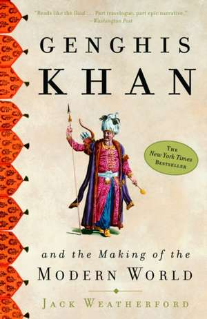 Genghis Khan: And the Making of the Modern World de Jack Weatherford